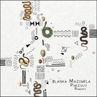 Blanka Mazimela - Phezulu (Remixes) EP [Get Physical]