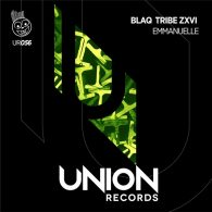 Blaq Tribe Zxvi - Emmanuelle [Union Records]