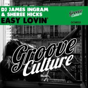 DJ James Ingram, Sheree Hicks - Easy Lovin [Groove Culture]