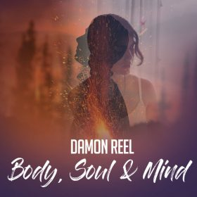 Damon Reel - Body, Soul & Mind [Altra Music Inc]