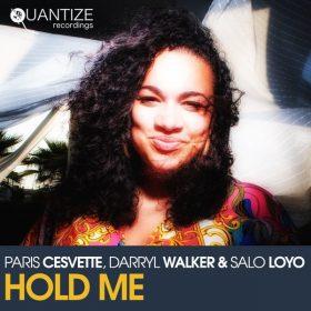 Darryl Walker, Salo Loyo & Paris Cesvette - Hold Me [Quantize Recordings]