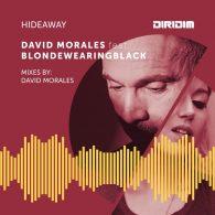 David Morales feat. blondewearingblack - Hideaway [Diridim]