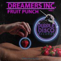 Dreamers Inc. - Fruit Punch (Part1) [Purple Disco Records]