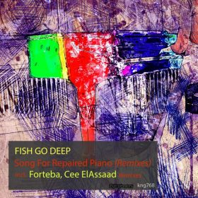 Fish Go Deep - Song For Repaired Piano (Remixes) [Nite Grooves]
