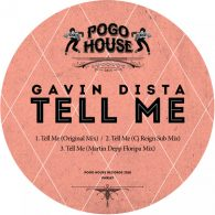 Gavin Dista - Tell Me [Pogo House Records]
