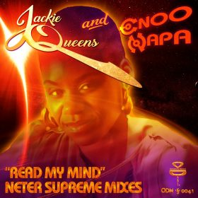 Jackie Queens & Enoo Napa - Read My Mind (The Neter Supreme Mixes) [Original Drum Hsi]