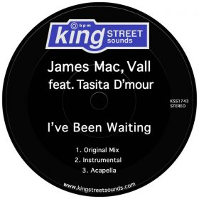 James Mac, VALL, Tasita D'Mour - I've Been Waiting [King Street Sounds]