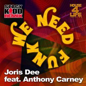 Joris Dee, Anthony Carney - We Need Funk [House 4 Life]
