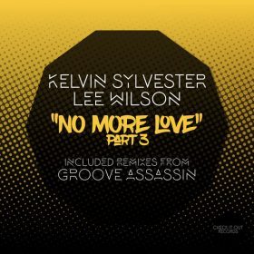 Kelvin Sylvester, Lee Wilson - No More Love, Pt. 3 [Check It Out Records]