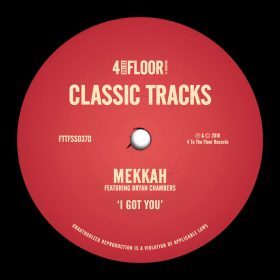 Mekkah feat. Bryan Chambers - I Got You [4 To The Floor Records]