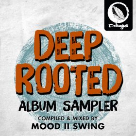 Mood II Swing - Deep Rooted (Album Sampler) [Foliage Records]