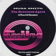 Musa Smith - The Reverend Ayers (A Phone Call Discussion) [Cyberjamz]