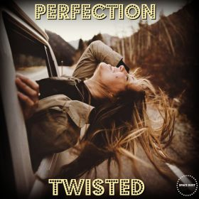Perfection - Twisted [Space Dust]
