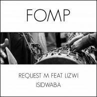 ReQuest M feat. Lizwi - Isidwaba [FOMP]