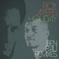Roy Ayers - Holiday (Ben Rau Remixes) [BBE]