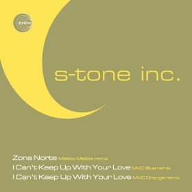 S-Tone Inc. - Zona Norte - I Can't Keep Up With Your Love [Shema Italy]