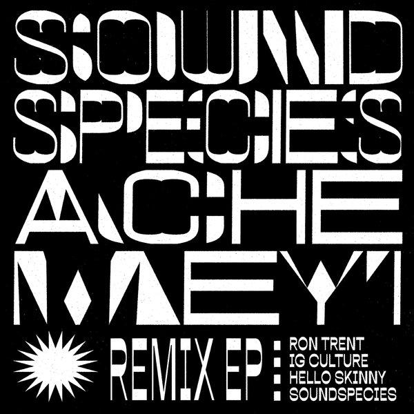 Soundspecies, Ache Meyi - Soundspecies & Ache Meyi (Remix EP) [MANANA]