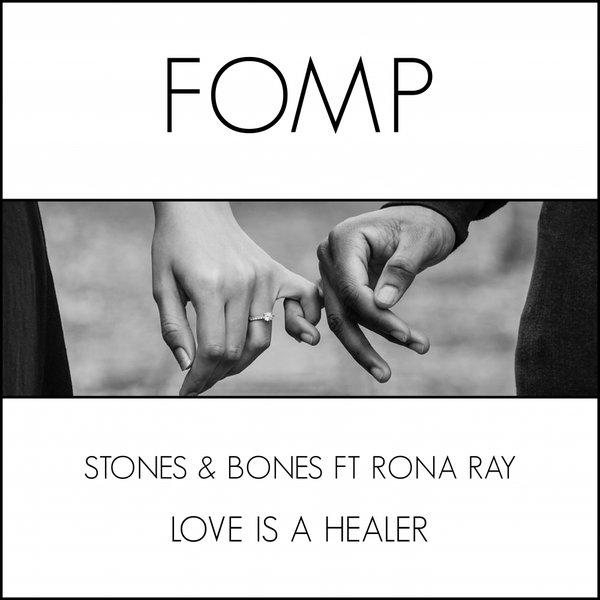 Stones & Bones, Rona Ray - Love Is A Healer [FOMP]