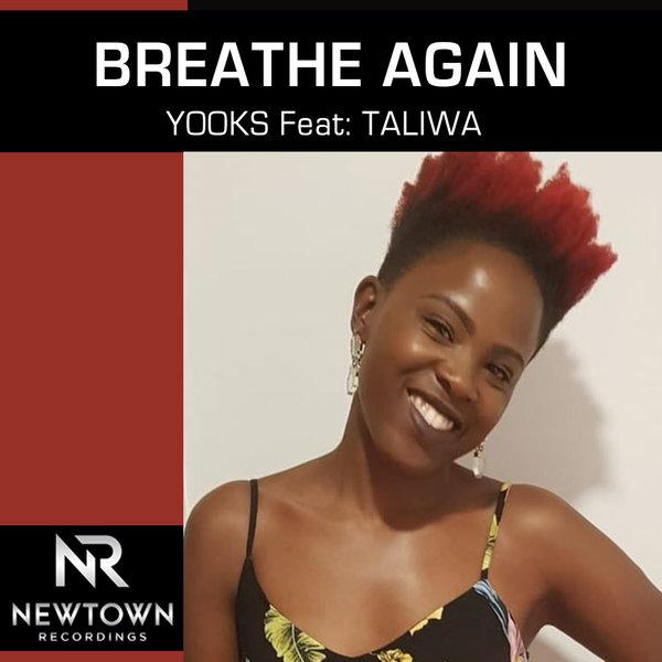 Yooks, Taliwa - Breathe Again [Newtown Recordings]
