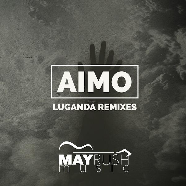 Aimo - Luganda Remixes [May Rush Music]