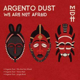 Argento Dust - We Are Not Afraid [Madorasindahouse Records]