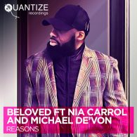 Beloved feat. Nia Carrol & Michael De'Von - Reasons [Quantize Recordings]