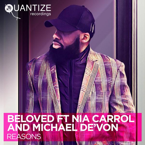 Beloved feat. Nia Carrol & Michael De'Von - Reasons [Quantize Recordings]