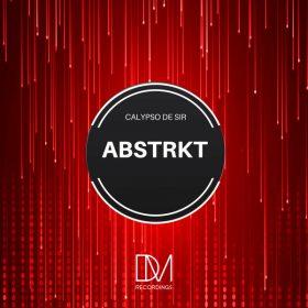Calypso De Sir - ABSTRKT [DM.Recordings]