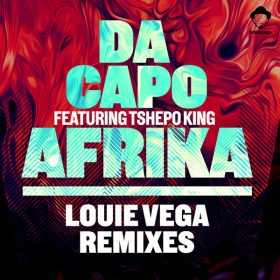Da Capo, Tshepo King - Afrika (Louie Vega Remixes) [Vega Records]