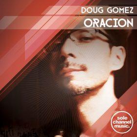 Doug Gomez - Oracion [SOLE Channel Music]