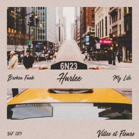 Hurlee - Broken Funk [Villes et Fleurs]