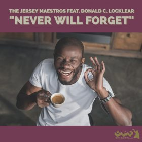 Jersey Maestros, Donald C. Locklear - Never Will Forget [Gotta Keep Faith]