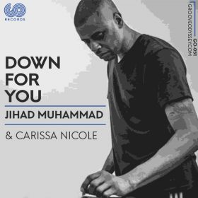 Jihad Muhammad, Carissa Nicole - Down For You [Groove Odyssey]
