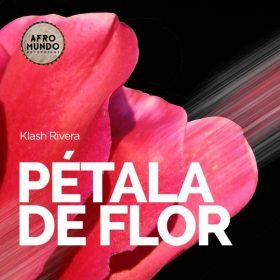 Klash Rivera - Petala De Flor [Afromundo Recordings]