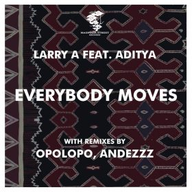 Larry A, Aditya - Everybody Moves [Magnolia Street Records]