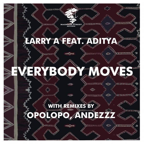 Larry A, Aditya - Everybody Moves [Magnolia Street Records]