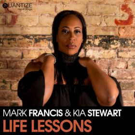 Mark Francis & Kia Stewart - Life Lessons [Quantize Recordings]