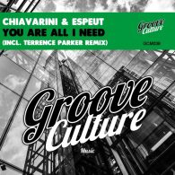 Michele Chiavarini, Andre Espeut - You Are All I Need (incl. Terrence Parker Remix) [Groove Culture]