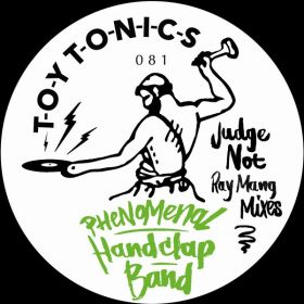 Phenomenal Handclap Band - Judge Not (Ray Mang Mixes) [Toy Tonics]