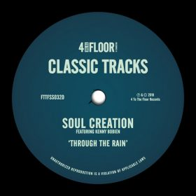 Soul Creation feat. Kenny Bobien - Through The Rain [4 To The Floor Records]