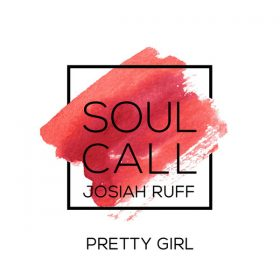 Soulcall feat. Josiah Ruff - Pretty Girl [HSR Records]