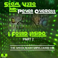 Steal Vybe - I Found Inside (The Green Room Unreleased Mix) [Steal Vybe]