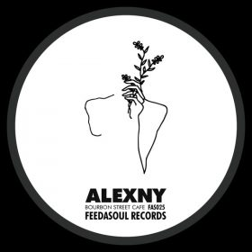 Alexny - Bourbon Street Cafe [Feedasoul Records]