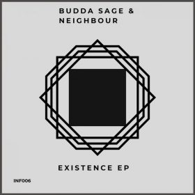 Budda Sage & Neighbour - Existence [iNF3CTD MUSE]