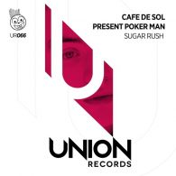 Cafe De Sol, Poker Man - Sugar Rush [Union Records]