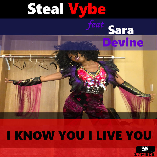 Chris Forman, Damon Bennett, Sara Devine - I Know You, I Live You [Steal Vybe]
