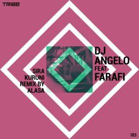 DJ Angelo, Farafi, Farifi - Sira Kuruni [Tribe Records]