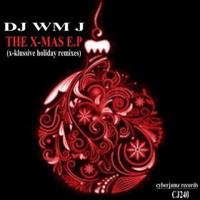DJ WM J - The X-MAS EP [Cyberjamz]