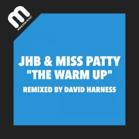JHB, Miss Patty - The Warm Up [Moulton Music]