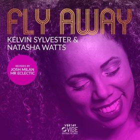 Kelvin Sylvester, Natasha Watts - Fly Away [Vibe Boutique Records]
